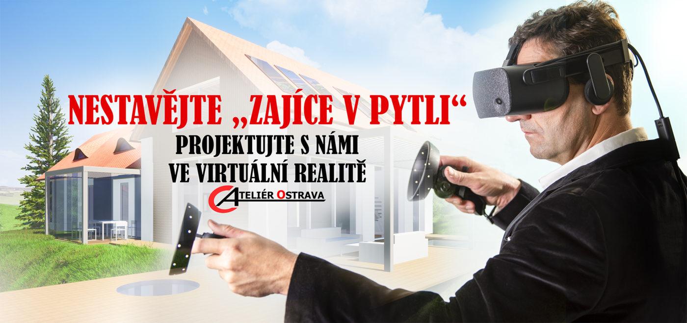 Nestavějte zajíce v pytli, projektujte s námi ve virtuální realitě